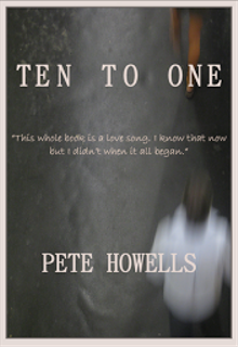Ten To One By Pete Howells
